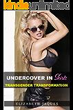 Undercover in Skirts: Transgender Transformation