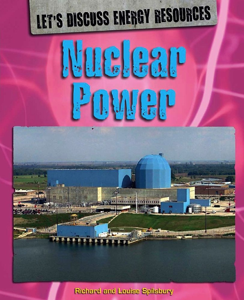 Read Online Nuclear Power (Let's Discuss Energy Resources) pdf