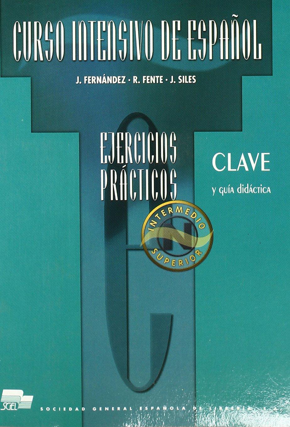 Curso intensivo de espanol. Clave / Curso intensivo de español. Clave: Intermedio y superior