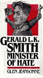 Gerald L.K. Smith, Minister of Hate