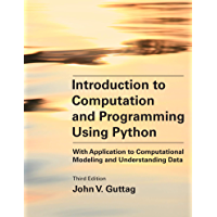 Introduction to Computation and Programming Using Python, third edition: With Application to Computational Modeling and…