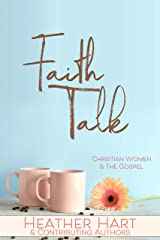 Faith Talk: Christian Women & The Gospel Kindle Edition