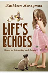 Life's Echoes: Poems on Friendship and Family Kindle Edition