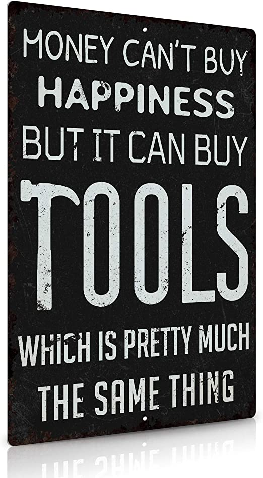 Putuo Decor Money Cant Buy Happiness But It Can Buy Tools Funny Metal Tin Sign,Man Cave Garage Decor 12 x 8 Inches