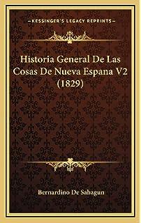 Historia General de Las Cosas de Nueva Espana V2 1829: Amazon.es: De Sahagun, Bernardino: Libros