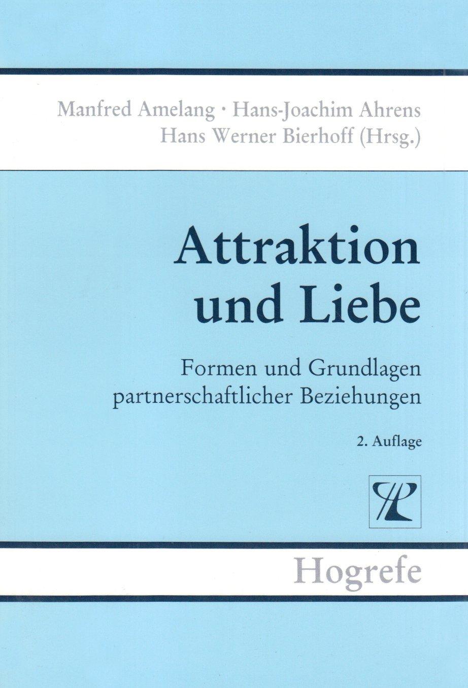 Brennpunkte der Persönlichkeitsforschung/Attraktion und Liebe: Formen und Grundlagen partnerschaftlicher Beziehungen