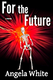 For the Future (Life After War Book 13)
