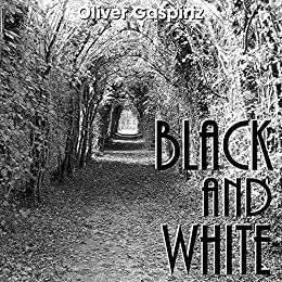 Black and White by [Gaspirtz, Oliver]