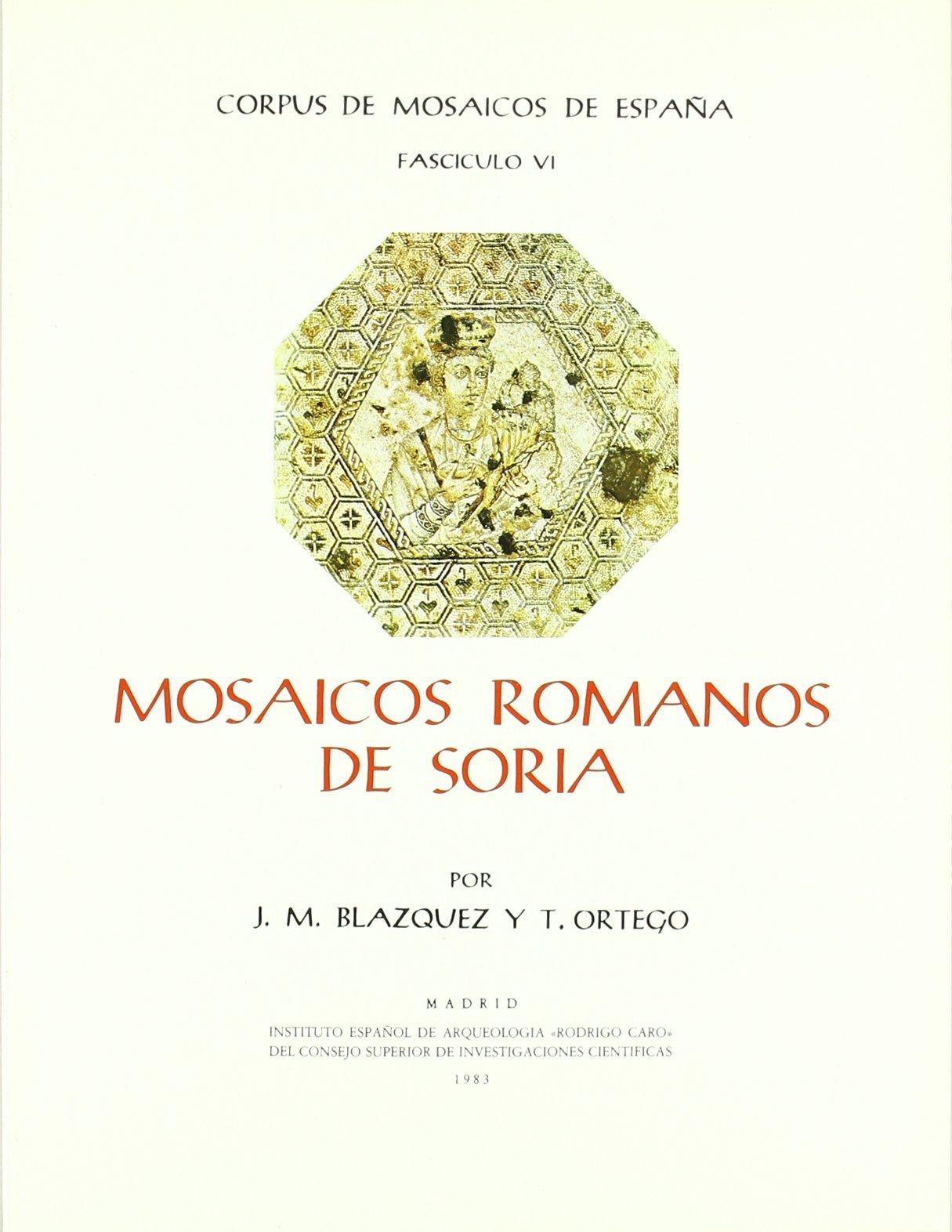 Mosaicos romanos de Soria Corpus de Mosaicos Romanos de España: Amazon.es: Blázquez, José Mª, Ortego, Teógenes: Libros