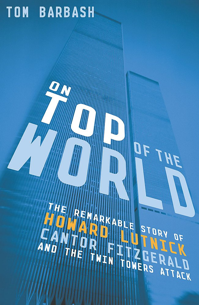 Download On Top of the World: The Remarkable Story of How Cantor Fitzgerald Recovered from the Twin Towers Attack pdf