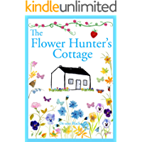 THE FLOWER HUNTER'S COTTAGE (Cottages, Cakes & Crafts series Book 1)