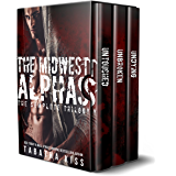 The Midwest Alphas: The Complete Trilogy (The Midwest Alphas Trilogy Book 4)