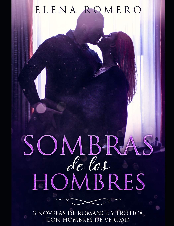 Sombras de los Hombres: 3 Novelas de Romance y Erótica con ...