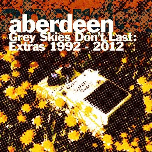 Aberdeen - Grey Skies Don't Last: Extras 1992-2012