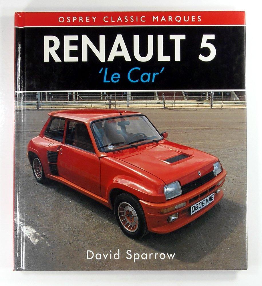 Renault 5 (Classic Marque S.): Amazon.es: David Sparrow: Libros en idiomas extranjeros