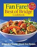 Fan Fare! Best of Bridge Cookbook: Brand-New Volume, Brand-New Recipes (The Best of Bridge)