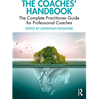 The Coaches' Handbook: The Complete Practitioner Guide for Professional Coaches