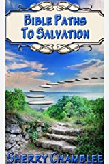Bible Paths to Salvation: A Soulwinner's Aid Kindle Edition