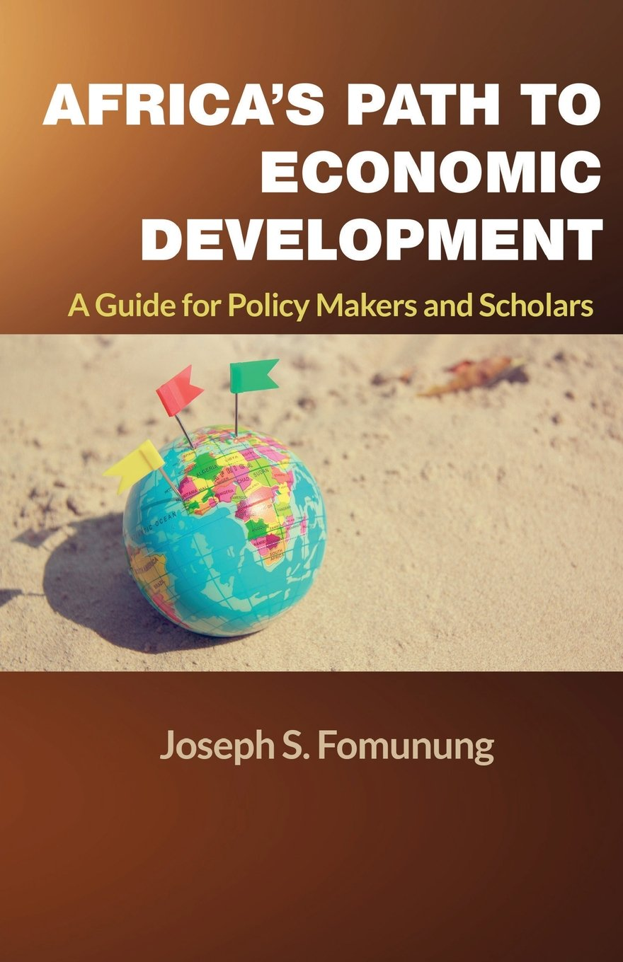 Africa's Path to Economic Development: A Guide for Policy Makers and Scholars PDF