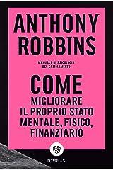 Come migliorare il proprio stato mentale, fisico e finanziario: Manuale di psicologia del cambiamento (Italian Edition) Kindle Edition