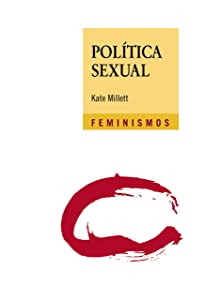 Política sexual (Feminismos) (Spanish Edition)