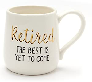 Enesco Our Name Is Mud Best is Yet to Come Retirement Stoneware Mug, 16 ounce, White