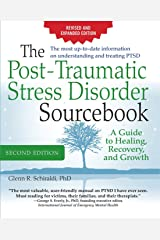 The Post-Traumatic Stress Disorder Sourcebook, Revised and Expanded Second Edition: A Guide to Healing, Recovery, and Growth Paperback