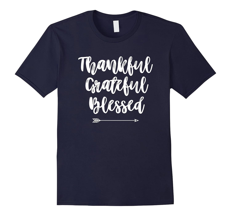 Cute Thankful Grateful Blessed Arrow Shirt-T-Shirt