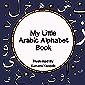 My Little Arabic Alphabet Book