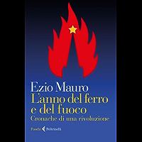 L'anno del ferro e del fuoco: Cronache di una rivoluzione