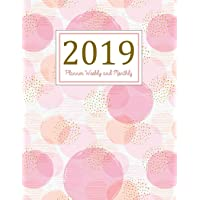 2019 Planner Weekly and Monthly: A Year - 365 Daily - 52 Week journal Planner Calendar Schedule Organizer Appointment Notebook, Monthly Planner, To do ... Setting Happiness Gratitude Book Pink Cover
