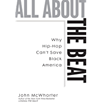 All about the Beat: Why Hip-Hop Can't Save Black America book cover