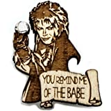 You Remind me of the Babe Pin   Labyrinth Jareth the Goblin King Brooch