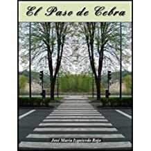 El paso de cebra (Spanish Edition) Mar 4, 2012