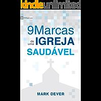 Nove Marcas de uma Igreja Saudável (9 Marcas)