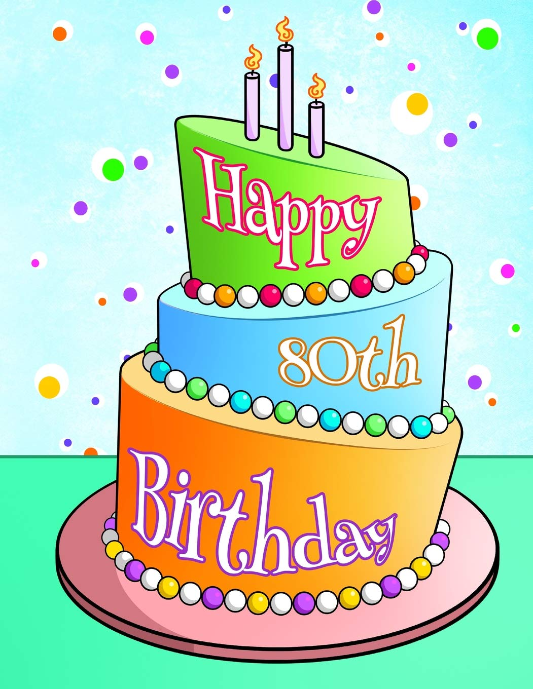 """Happy 80th Birthday: Journal, Notebook, Diary, 105 Lined Pages, Birthday Gifts for 80 Year Old Men and Women, Mom, Dad, Grandma, Grandpa, Sister, Brother, Friend, 8 1/2"""" x 11"""" PDF"""