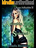 Adicción a la soledad (Saga Adicción nº 2)