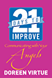 21 Days to Improve Communicating with Your Angels (English Edition)