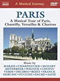 Naxos Scenic Musical Journeys Paris A Musical Tour of Paris, Chantilly, Versailles and Chartres