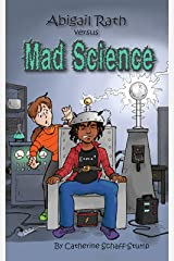Abigail Rath Versus Mad Science Kindle Edition