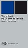 Da Monteverdi a Puccini: Introduzione all'opera italiana (Piccola biblioteca Einaudi. Nuova serie Vol. 243)