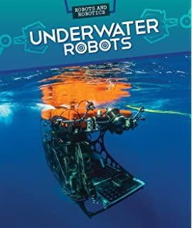 Underwater robotics science design and fabrication steven w underwater robots robots and robotics fandeluxe Choice Image