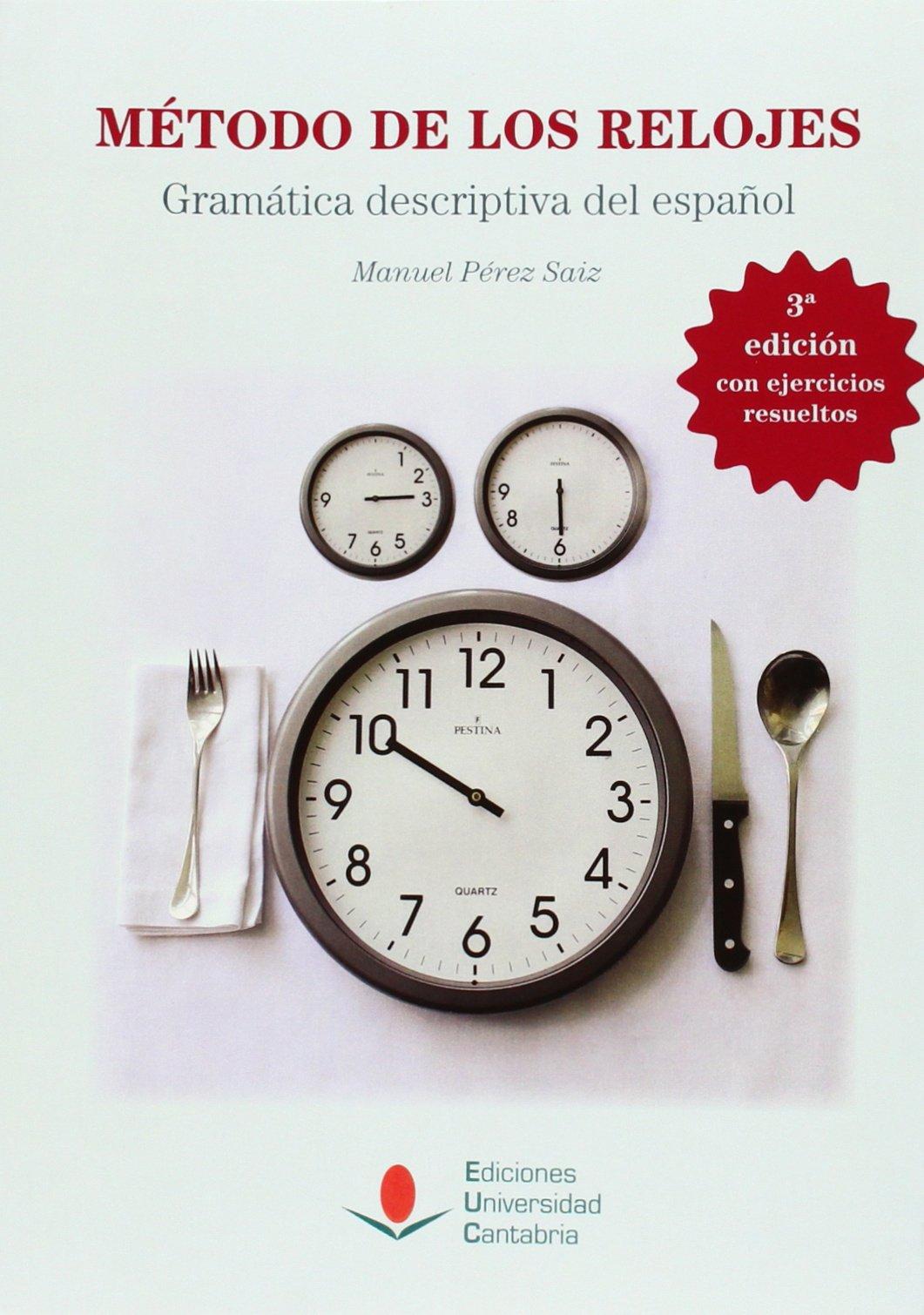 Método de los relojes (3ª ed. revisada y ampliada) (Spanish) Paperback – 2014