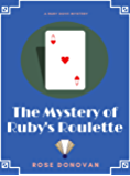The Mystery of Ruby's Roulette (Ruby Dove Mysteries Book 7)