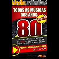 Todas as Músicas dos Anos 80: Para Lêr e Ouvir!
