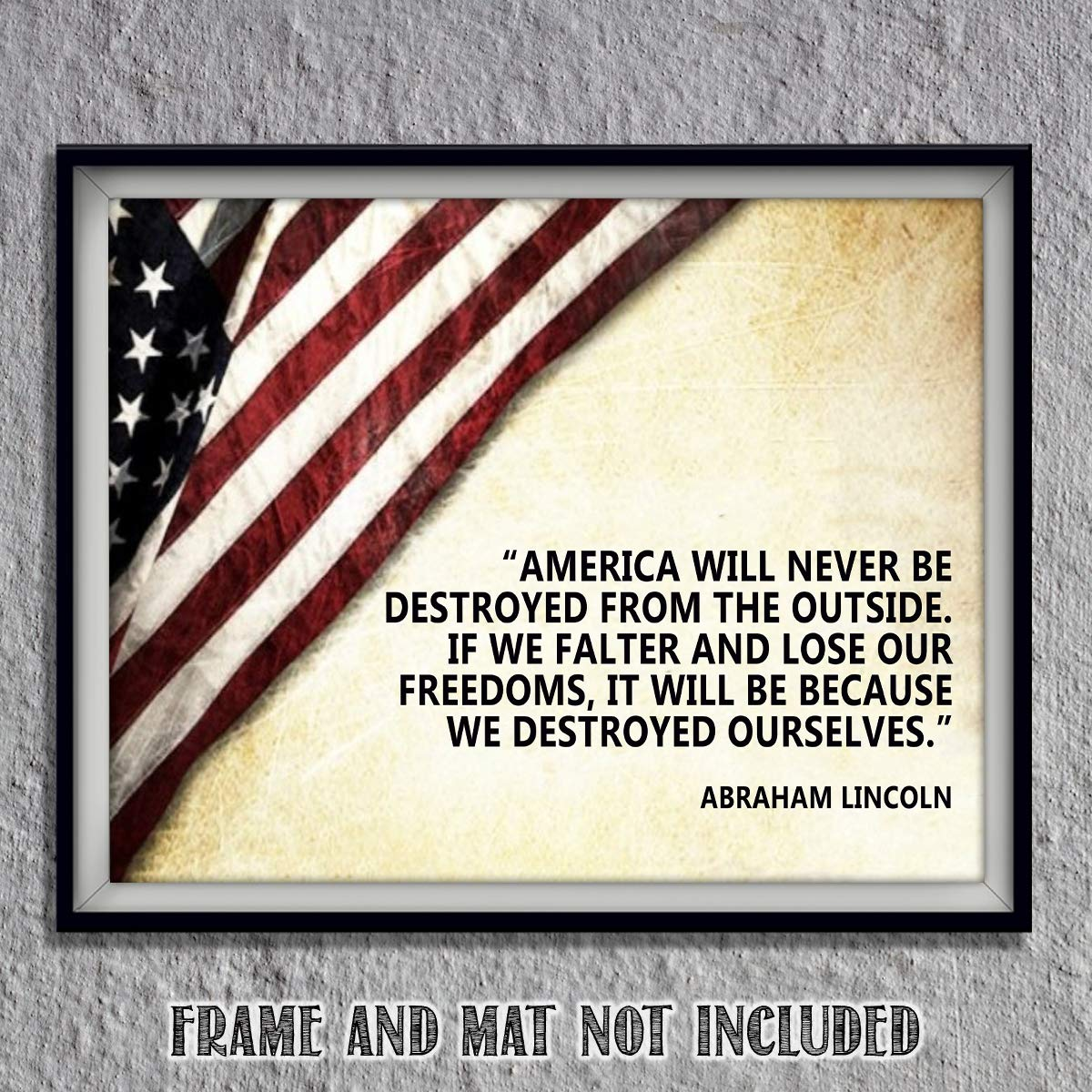 "Abraham Lincoln Quotes Wall Art-""American Will Never Be Destroyed From Outside""- 10 x 8"