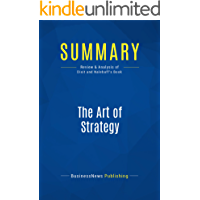 Summary: The Art of Strategy: Review and Analysis of Dixit and Nalebuff's Book