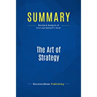 Summary: The Art of Strategy: Review and Analysis of Dixit and Nalebuff's Book (English Edition)