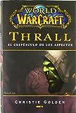 World Of Warcraft. Thrall. El Crepúsculo De Los Aspectos