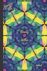 Beauty All Around, Beauty Within: Journal, 6x9, 118 pages lined Paperback